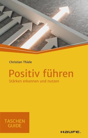 Positiv führen in schwieriger Zeit von Thiele,  Christian