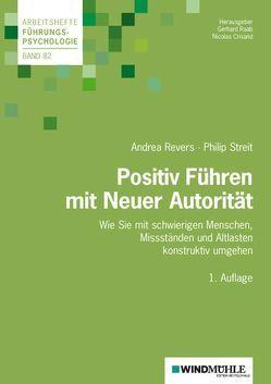 Positiv Führen mit Neuer Autorität von Crisand,  Nicolas, Raab,  Gerhard, Revers,  Andrea, Streit,  Philip