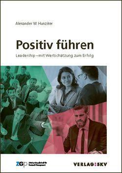 Positiv führen von Hunziker,  Alexander W
