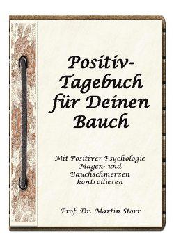 Positiv-Tagebuch für Deinen Bauch von Storr,  Martin