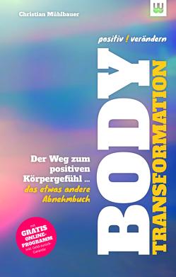 positiv ! verändern – Body-Transformation von Mühlbauer,  Christian
