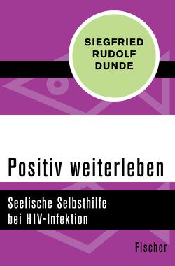 Positiv weiterleben von Dunde,  Siegfried Rudolf