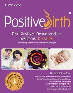 Positive Birth – Dein positives Geburtserlebnis bestimmst Du selbst! von Nerici,  Jasmin