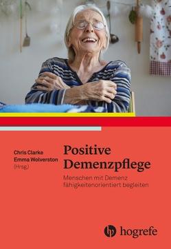 Positive Demenzpflege von Beck,  Sabine, Clarke,  Chris, Wolverson,  Emma