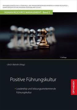 Positive Führungskultur von Prof. Dr. Dr. h.c. Wehrlin,  Ulrich