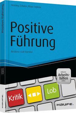 Positive Führung von Schulze,  Henning, Sejkora,  Klaus