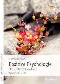 Positive Psychologie von Blickhan,  Daniela, Eid,  Michael