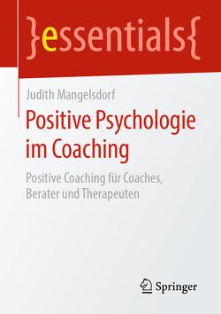 Positive Psychologie im Coaching von Mangelsdorf,  Judith