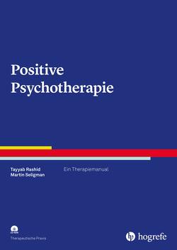 Positive Psychotherapie von Rashid,  Tayyab, Seligman,  Martin