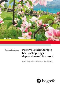 Positive Psychotherapie bei Erschöpfungsdepression und Burn–out von Russmann,  Thomas
