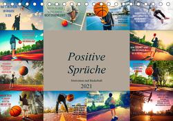 Positive Sprüche – Motivation und Basketball (Tischkalender 2021 DIN A5 quer) von Meutzner,  Dirk