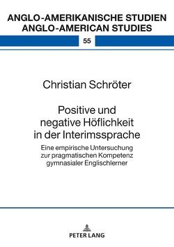 Positive und negative Höflichkeit in der Interimssprache von Schröter,  Christian