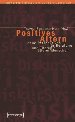 Positives Altern von Friedrich-Hett,  Thomas
