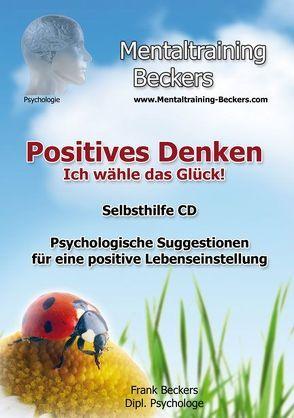 Positives Denken – Ich wähle das Glück! von Beckers,  Frank