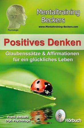 Positives Denken (MP3-Download) von Beckers,  Dipl. Psych. Frank