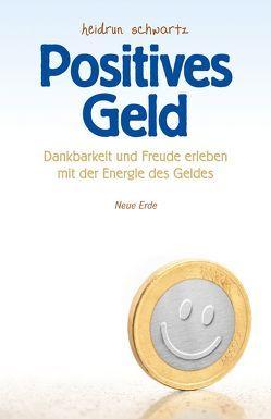 Positives Geld von Schwartz,  Heidrun