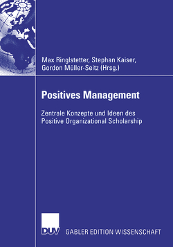 Positives Management von Kaiser,  Stephan, Müller-Seitz,  Gordon, Ringlstetter,  Max J.