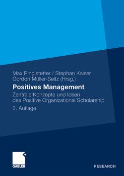 Positives Management von Kaiser,  Stephan, Müller-Seitz,  Gordon, Ringlstetter,  Max J.
