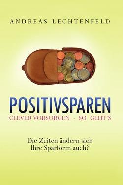 Positivsparen trotz Nullzinsphase – Beratung kommt von Rat. Nicht von Raten! von Lechtenfeld,  Andreas