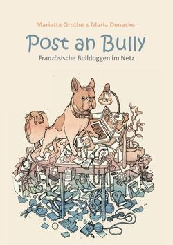 Post an Bully von Denecke,  Maria, Grothe,  Marietta