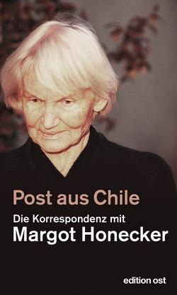 Post aus Chile von Honecker,  Margot, Schumann,  Frank