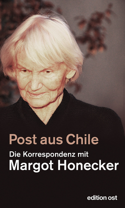Post aus Chile von Honecker,  Margot, Schumann,  Frank