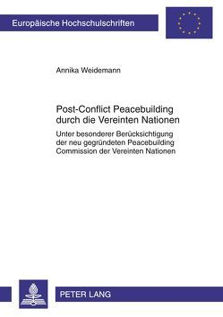 Post-Conflict Peacebuilding durch die Vereinten Nationen von Weidemann,  Annika