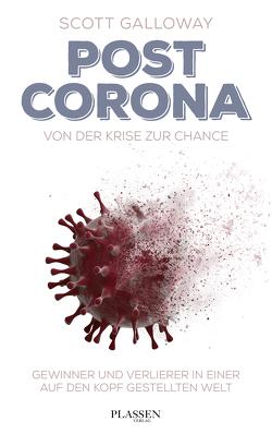 Post Corona: Von der Krise zur Chance von Fried,  Irene, Galloway,  Scott