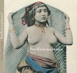 Post-Kolonialwaren – aus den Kolonien postalisch eingeführte Lebens- und Genussmittel von Vogel,  Fritz Franz