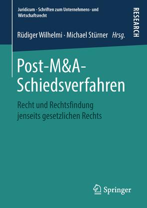 Post-M&A-Schiedsverfahren von Stürner,  Michael, Wilhelmi,  Rüdiger