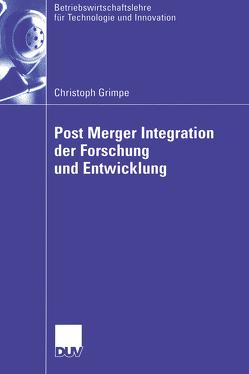 Post Merger Integration der Forschung und Entwicklung von Grimpe,  Christoph