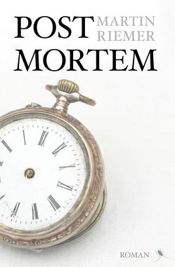 Post Mortem von Riemer,  Martin