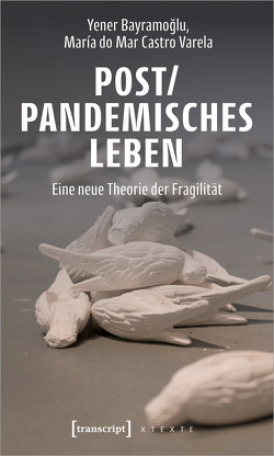 Post/pandemisches Leben von Bayramoglu,  Yener, Castro Varela,  María do Mar