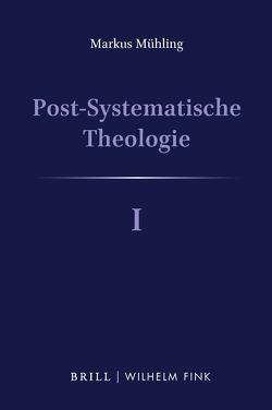 Post-Systematische Theologie I von Mühling,  Markus