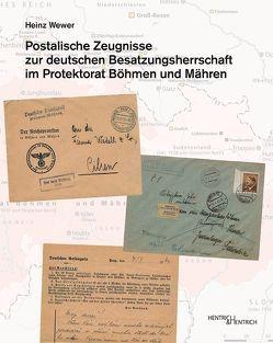 Postalische Zeugnisse zur deutschen Besatzungsherrschaft im Protektorat Böhmen und Mähren von Wewer,  Heinz