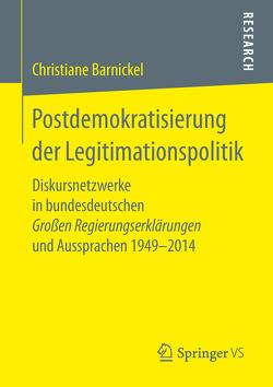 Postdemokratisierung der Legitimationspolitik von Barnickel,  Christiane