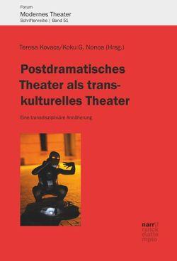 Postdramatisches Theater als transkulturelles Theater von Kovacs,  Teresa, Nonoa,  Koku G.