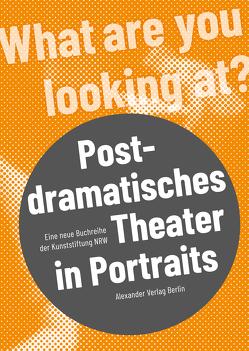 Postdramatisches Theater in Portraits von Berendt,  Eva, Malzacher,  Florian, Peters,  Christine, Quiñones,  Aenne, Tiedemann,  Kathrin, Wewerka,  Alexander