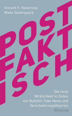 Postfaktisch von Hendricks,  Vincent F., Vestergaard,  Mads