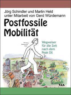 Postfossile Mobilität von Held,  Martin, Kuhla,  Eckard, Schindler,  Jörg, Schubert,  Steffi, Würdemann,  Gerd