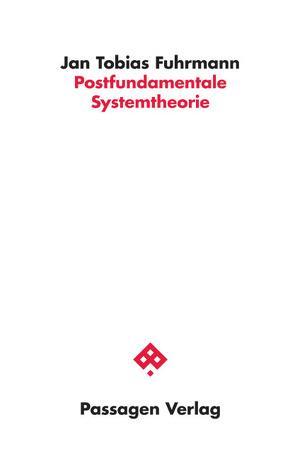 Postfundamentale Systemtheorie von Fuhrmann,  Jan Tobias