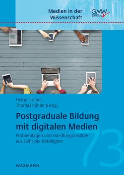 Postgraduale Bildung mit digitalen Medien von Fischer,  Helge, Köhler,  Thomas