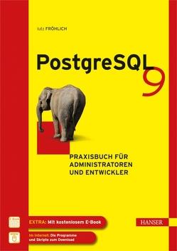 PostgreSQL 9 von Fröhlich,  Lutz