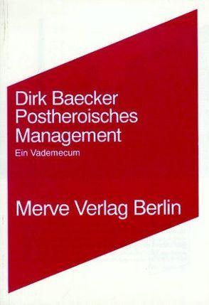 Postheroisches Management von Baecker,  Dirk