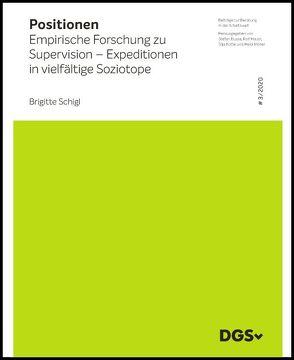Empirische Forschung zu Supervision – Expeditionen in vielfältige Soziotope von Schigl,  Brigitte