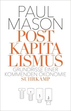 Postkapitalismus von Gebauer,  Stephan, Mason,  Paul