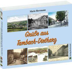 Postkartenbuch: Grüße aus Tambach-Dietharz 1894–1950 von Herrmann,  Mario, Rockstuhl,  Harald