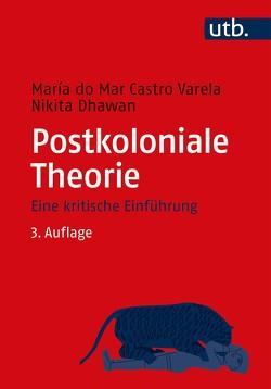 Postkoloniale Theorie von Castro Varela,  María do Mar, Dhawan,  Nikita