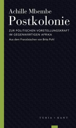 Postkolonie von Mbembe,  Achille, Pohl,  Brita