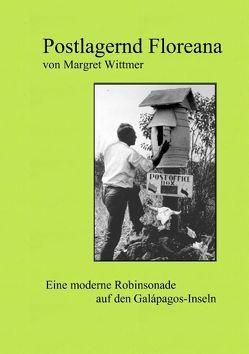 Postlagernd Floreana von Dreßler,  Luise Maria, Wittmer,  Margret